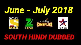 Upcoming South Hindi Dubbed Movie In June - July On Star Gold,Zee Cinema,Sony Max,Rishtey Cineplex