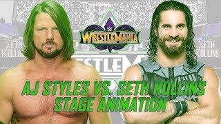 WWE Stage Animation | AJ Styles vs. Seth Rollins (WrestleMania 34)