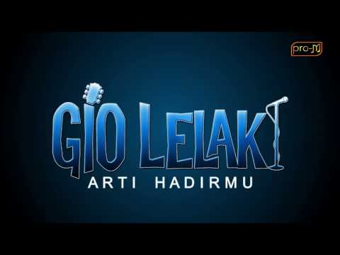 Gio Lelaki - Arti Hadirmu (Official Lyric Video)