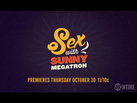 SEX with Sunny Megatron TV show trailer