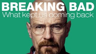 Breaking Bad - What Kept Us Coming Back