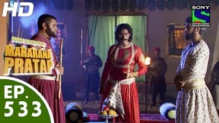 Bharat Ka Veer Putra Maharana Pratap - महाराणा प्रताप - Episode 533 - 1st December, 2015
