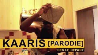 [ PARODIE ] KAARIS - DES LE DEPART