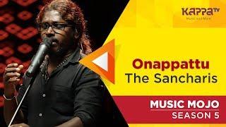 Onappattu - The Sancharis - Music Mojo Season 5 - Kappa TV