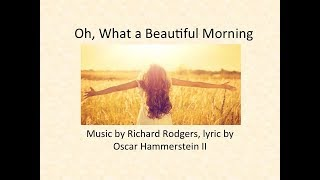 Oh, What A Beautiful Morning w/Lyrics