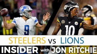 Pittsburgh Steelers vs Detroit Lions NFL Insider with Jon Ritchie
