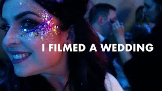 I FILMED A WEDDING!