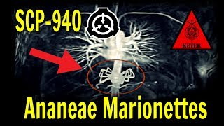 SCP-940 Ananeae Marionettes | Object Class Keter | body horror scp | Parasite SCP | Arachnid SCP