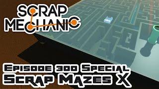 Episode 300 Special: Scrap Mazes X - Let's Play Scrap Mechanic Multiplayer - Part 300