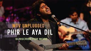 Arijit singh unplugged phir le aya dil @rijit