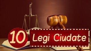 TOP 10 Legi Ciudate