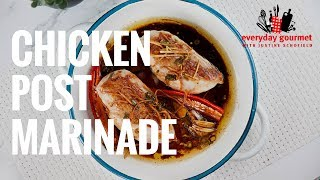 Chicken Post Marinade | Everyday Gourmet S7 E82