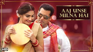 Aaj Unse Milna Hai Song Prem Ratan Dhan Payo Salman Khan Sonam Kapoor