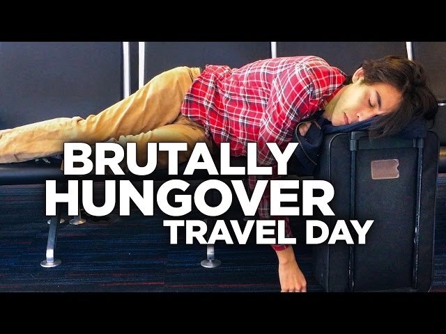 The Horrors of Hungover Traveling
