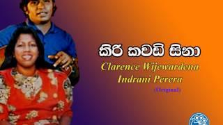 Kiri Kawadi Sina / Clarence Wijewardena & Indrani Perera (Original)