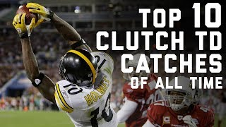 Top 10 Clutch Touchdown Catches of All Time | #TDTuesday | NFL