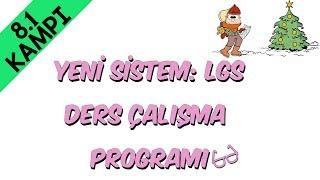 Ders Çalışma Programı Yeni Sistem:LGS | 8.1 Kampı