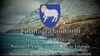 National Anthem: Faroe Islands - Tú alfagra land mítt