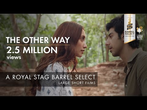 Xxx Mp4 THE OTHER WAY I IMTIAZ ALI I ROYAL STAG BARREL SELECT LARGE SHORT FILMS 3gp Sex