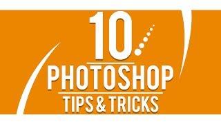 10 Photoshop Tips & Tricks 2017