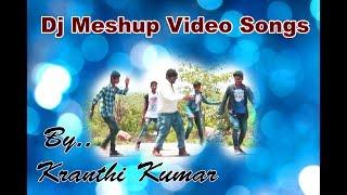 DJ MESHUP VIDEO SONGS