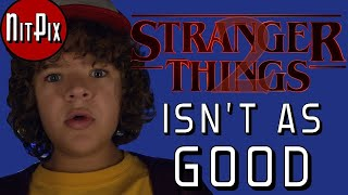 Stranger Things 2: Why It Isn