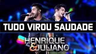 Henrique e Juliano - Tudo virou saudade (DVD NOVAS HISTÓRIAS 2015)
