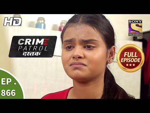 Xxx Mp4 Crime Patrol Dastak Ep 866 Full Episode 18th September 2018 3gp Sex
