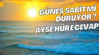 Ayşe Hür'ün Kuran Eleştirilerine Cevaplar / Güneş Sabit Mi Duruyor ? / Caner Taslaman