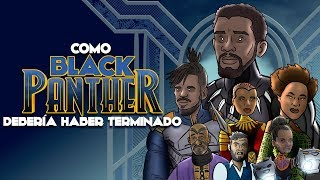 Como Black Panther Debería Haber Terminado