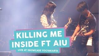 [HD] Killing Me Inside Ft AIU - Kau Dan Aku Berbeda + Hilang