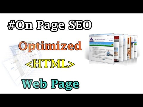 On Page SEO - How to Optimize and Make Your HTML WebPage SEO Friendly