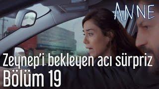 Anne 19. Bölüm - Zeynep