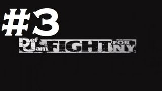 Def Jam: Fight for NY - Playthrough Part 3 (HD)