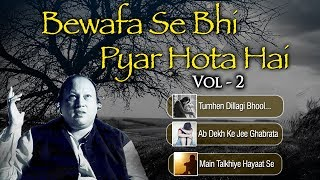 Bewafa Se Bhi Pyar Hota Hai - Vol 2 - Tumhe Dillagi - Mera Intezaar - Hits of Nusrat Fateh Ali Khan
