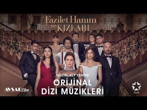 Fazilet Hanım ve Kızları 1 Jenerik Soundtrack Alp Yenier