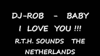 MP3 SONG  DJ-ROB   BABY I LOVE YOU  !!!!!     2010.wmv