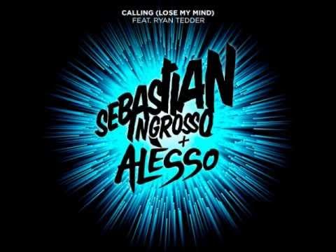 Sebastian Ingrosso & Alesso ft. Ryan Tedder Calling Lose My Mind Radio Edit