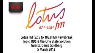 Lotus FM (92.5 to 103.8FM) Newsbreak Topic: BDS & the One State Solution
