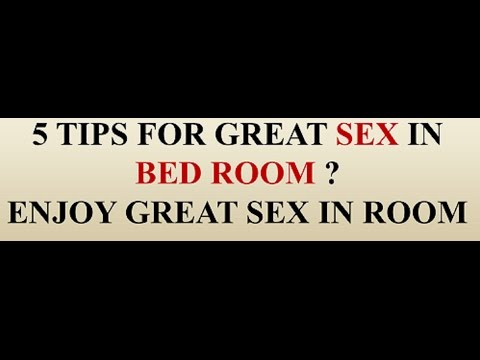 DESI SEX : 5 TIPS FOR GREAT SEX IN BED ROOM ll INDIAN DESI GIRL NUDE SEXll