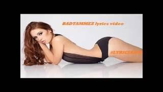 BADTAMEEZ lyrics video