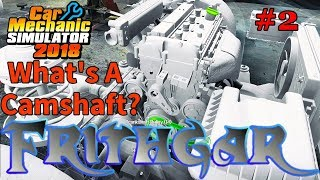 Let's Play Car Mechanic 2018 #2: What's A Camshaft?