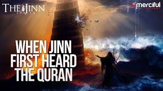 When the Jinns first Heard Quran #JinnSeries