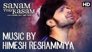 Himesh Reshammiya invites you to check out the Music of 'Sanam Teri Kasam'