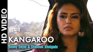 Kangaroo   Highway   Benny Dayal & Shalmali Kholgade   Huma Qureshi, Sunil Barve  & others