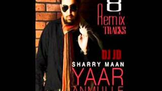 yaar anmulle remix extended version by sharry  maan(Dj Hans) (8/5 remix versions)