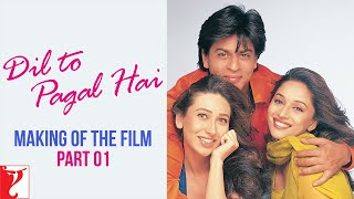 Making Of The Film - Dil To Pagal Hai | Part 1 | Shah Rukh Khan | Madhuri Dixit | Karisma Kapoor