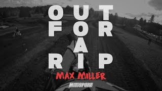 Out For A Rip   Max Miller