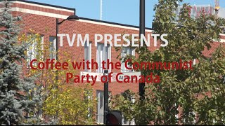 Coffee with the Communist Party of Canada