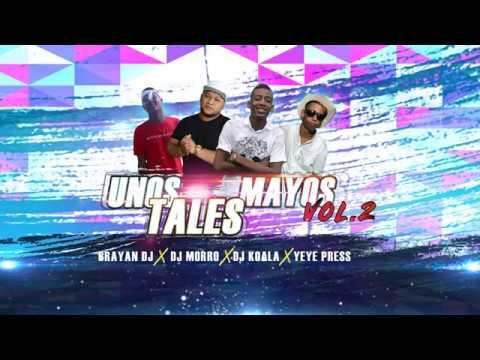 Xxx Mp4 Los Mayos Vol2 Dj Koala Brayan Dj Dj Morro Yeye Press 3gp Sex